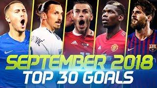 SEPTEMBER 2018 • Top 30 Goals
