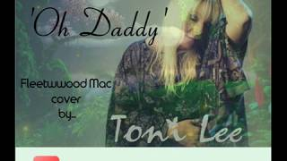 Toni Lee Sings 'Oh Daddy' a Fleetwood Mac Cover Christine Mcvie