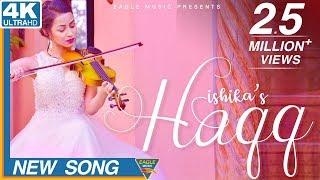 Haqq      Ishika   AR Deep   Navi Ferozpurwala   New Punjabi Song   Eagle Music