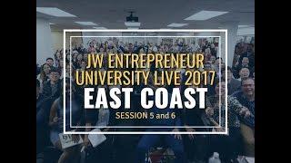 JW Entrepreneur University Live - Session 5 & 6 - East Coast