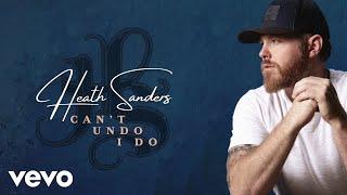 Heath Sanders Can't Undo I Do