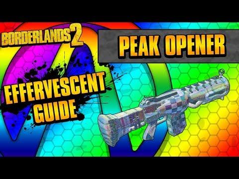 Borderlands 2 | Peak Opener Effervescent Weapon Guide