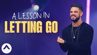 A Lesson In Letting Go | Pastor Steven Furtick | Elevation Church