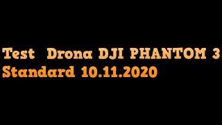 Test Drona DJI PHANTOM 3 Standard 10.11.2020