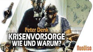 Krisenvorsorge – wie und warum? – Peter Denk bei SteinZeit