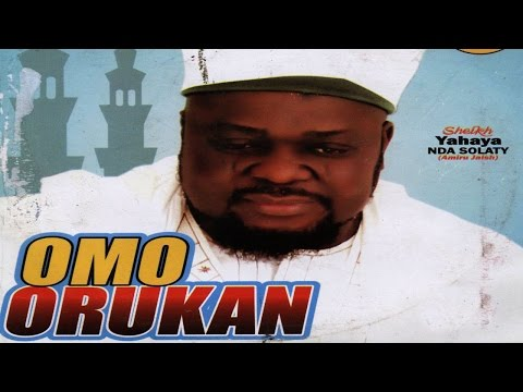 OMO ORUKAN - Sheikh Yahaya NDA Solaty(Amiru Jaish)