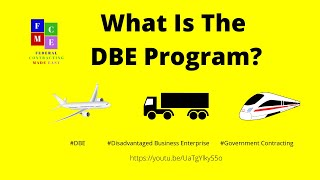 What is the DBE Program?// Federal Contracts Made Easy