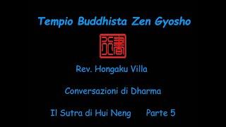 Rev. Hongaku Villa. Conversazioni di Dharma  Il Sutra di Hui Neng Parte quinta