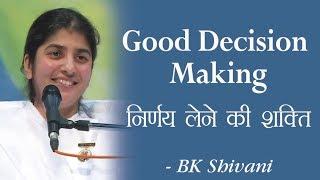 Good Decision Making: 29a: BK Shivani (English Subtitles)