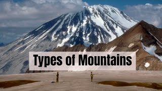 Types of mountains and how they are formed