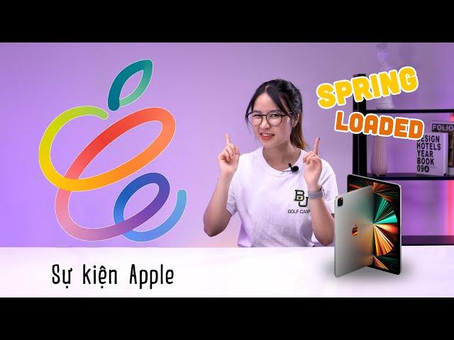 iPhone 12 Tím, iMac 2021, iPad Pro mới cùng AirTag trong sự kiện Spring Loaded của Apple
