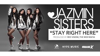 JAZMIN SISTERS - STAY RIGHT HERE (STREAM)