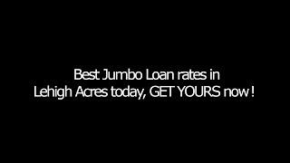 Best Jumbo Loan rates in Lehigh Acres