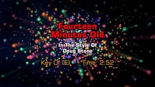 Doug Stone - Fourteen Minutes Old (Backing Track)