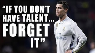 HARD WORK vs TALENT | Cristiano Ronaldo's Opinion