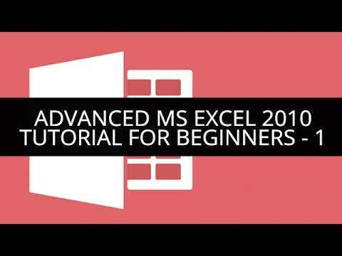 Advanced MS Excel 2010 Tutorial - 1 - 1 | Edureka - YouTube