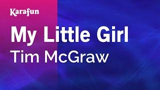 Karaoke My Little Girl - Tim McGraw *