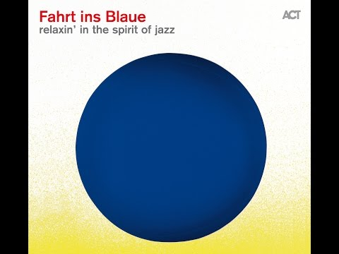 Fahrt ins Blaue - relaxin' in the spirit of jazz / New ACT summer compilation now available