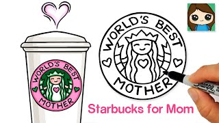 How to Draw Starbuck's Coffee for Mom | Mother's Day Art