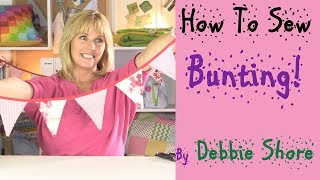How To Sew Simple Bunting By Debbie Shore
