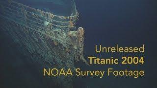 NOAA: Titanic - Unreleased survey video highlights - under the North Atlantic Ocean (2004)