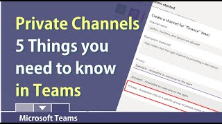 Private Channels in Teams - Five things you need to know by Chris Menard