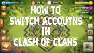 HOW TO SWITCH ACCOUNTS IN CLASH OF CLANS IOS!