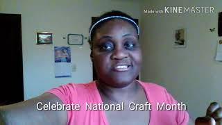 Celebrate  National Craft Month  I  Am  Dee Dee Crafts