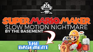 Slow Motion Nightmare By The Basement :: Super Mario Maker