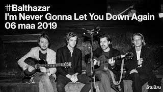 Balthazar — I'm Never Gonna Let You Down Again (live Acoustic)