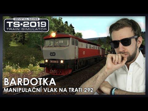 BARDOTKA JAKO MANIPULAČNÍ VLAK NA TRATI 292 | Train Simulator 2019
