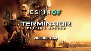 Crítica 'TERMINATOR: DESTINO OSCURO' | Opinión