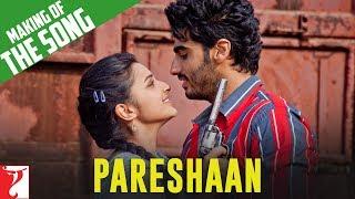 Making of The Song - Pareshaan   Ishaqzaade   Arjun Kapoor