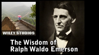 The Wisdom Of Ralph Waldo Emerson - Famous Quotes