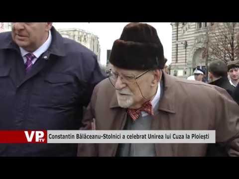 Constantin Bălăceanu-Stolnici a celebrat Unirea lui Cuza la Ploiești