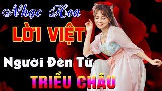 Liên Khúc Người Đến Từ Triều Châu - Nhạc Hoa Lời Việt Chọn Lọc 2019 | Nhạc Hoa Lời Việt Hay Nhất