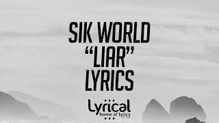 Sik World   Liar (feat. Alex Marie Brinkley) Lyrics