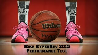 Nike HyperRev 2015 Performance Test