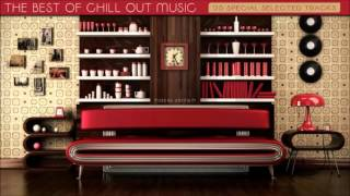 The Best Of Chill Out Music   2016 Mixed By Johnny M