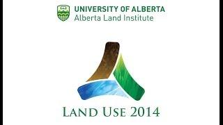 Land Use 2014 Opening Video - Alberta Land Institute