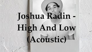 Joshua Radin - High and Low (Acoustic Lyric Video)