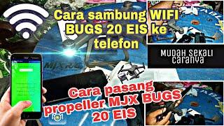 Cara sambung WIFI MJX BUGS 20 EIS & Cara pasang propeller bugs 20 EIS MJX