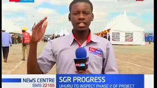 President Uhuru to inspect phase two of SGR progress