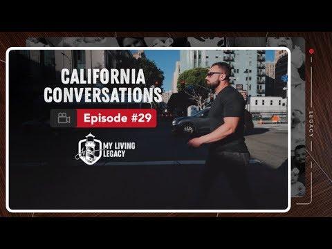 California Conversations | My Living Legacy | Ep. 29