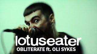 LOTUS EATER – Obliterate (feat. Oli Sykes)