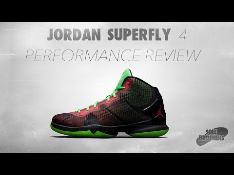 Jordan Superfly 4 Performance Review (in 4k!!)