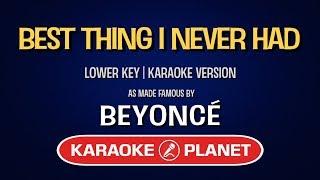 Best Thing I Never Had   Beyonce | Karaoke Lower Key