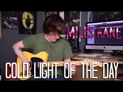 Cold Light Of The Day - Miles Kane Cover