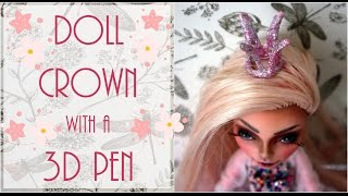 Doll crown with a 3D pen / Monster High Crown / Barbie Crown / How to make doll crown / 3d creations