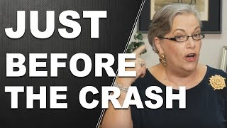 JUST BEFORE THE CRASH: The 2 Patterns to look for!  By Lynette Zang